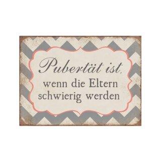 """Deko Schild aus Metall """"Pubertät ist wenn die...."""" Größe 35x26 cm bunt"""