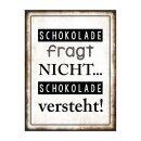 """Deko Wandbild Metall """" Schokolade fragt..."""